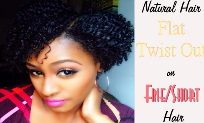 Flat Twist On Short Fine Hair|African American Hairstyle Videos